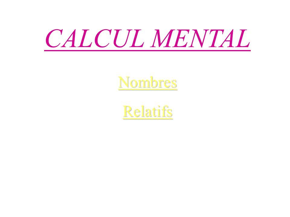 CALCUL MENTAL Nombres Relatifs 1