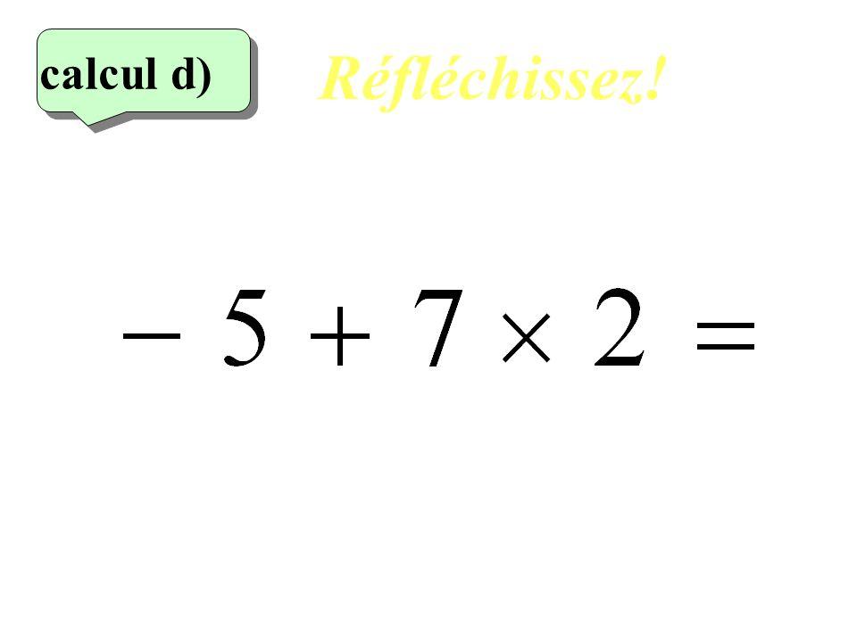 Réfléchissez! calcul d) 4eme calcul 10