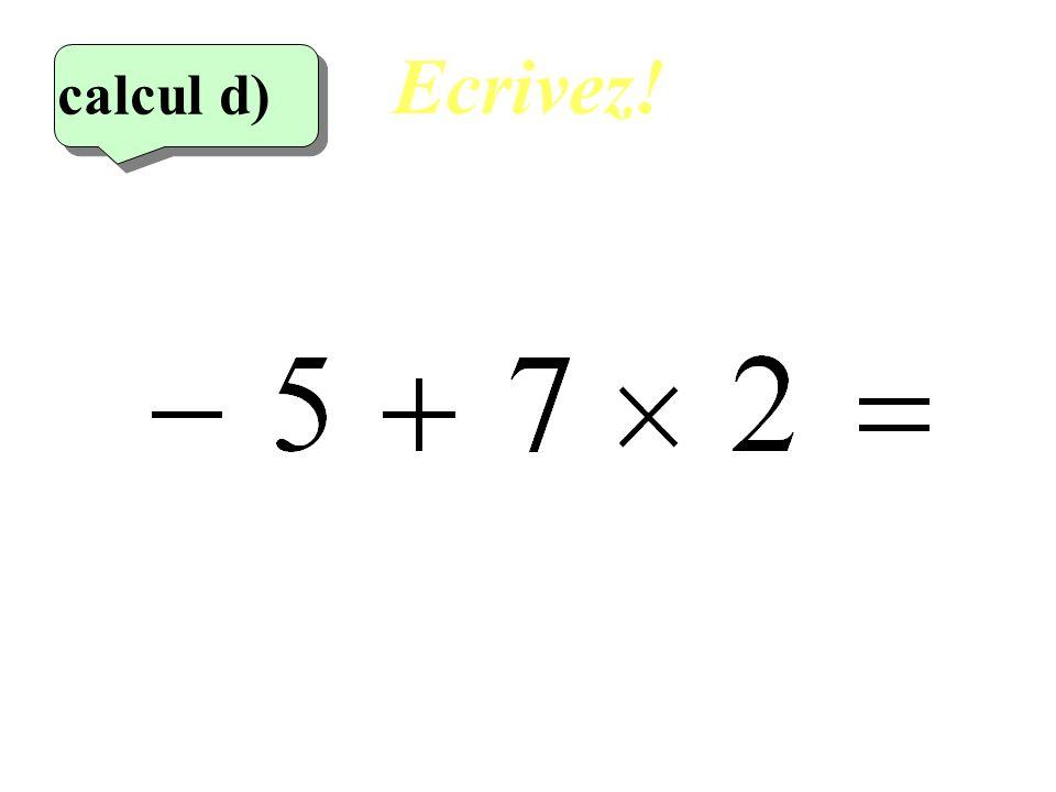 Ecrivez! calcul d) 4eme calcul 11