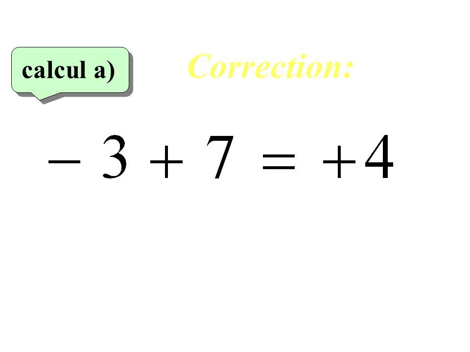 Correction: calcul a)‏ 21
