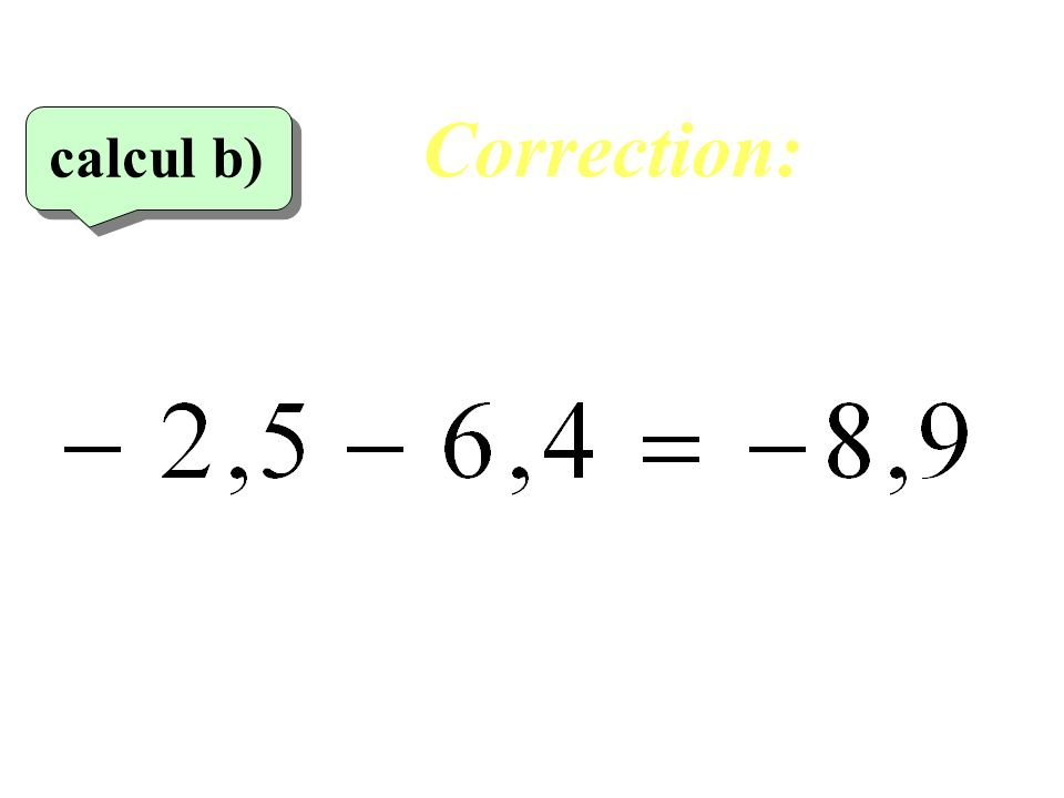 Correction: calcul b)‏ 22
