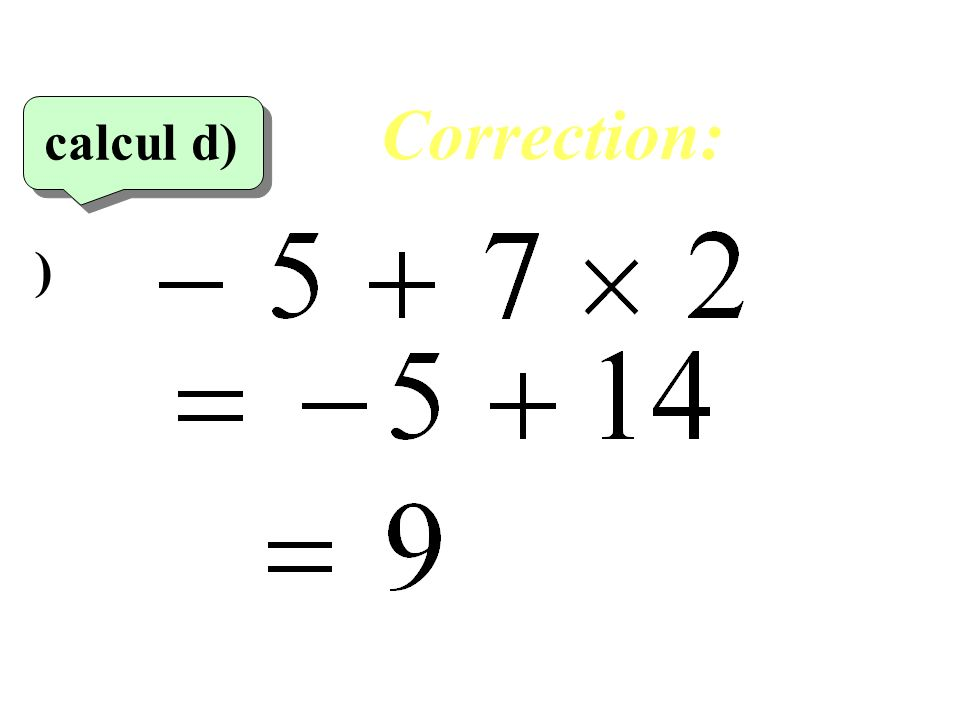 Correction: calcul d)‏ )‏ 24
