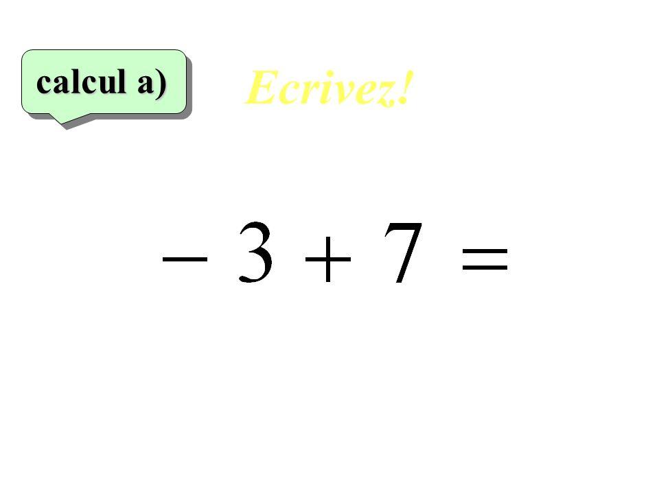 Ecrivez! calcul a) 1er calcul 5