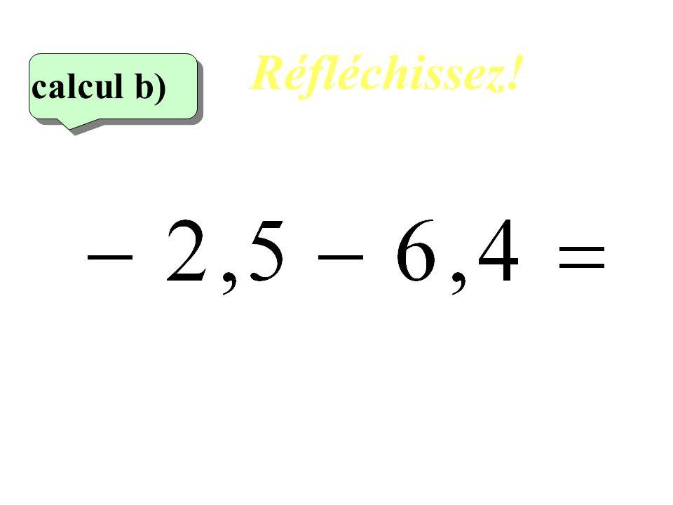 Réfléchissez! calcul b) 2eme calcul 6