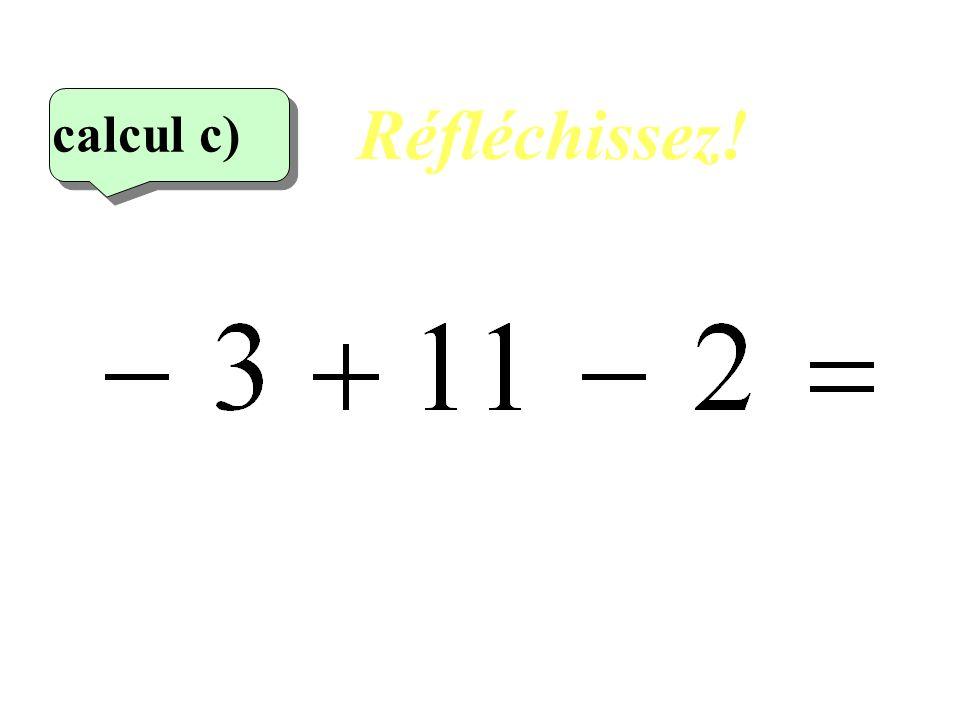Réfléchissez! calcul c) 3eme calcul 8
