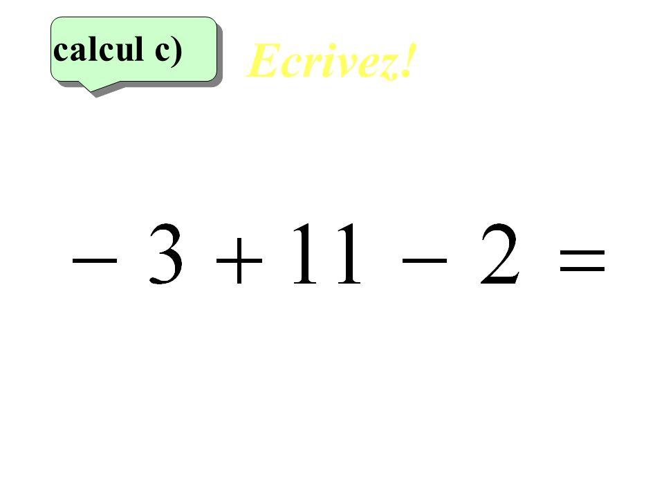 Ecrivez! calcul c) 3eme calcul 9