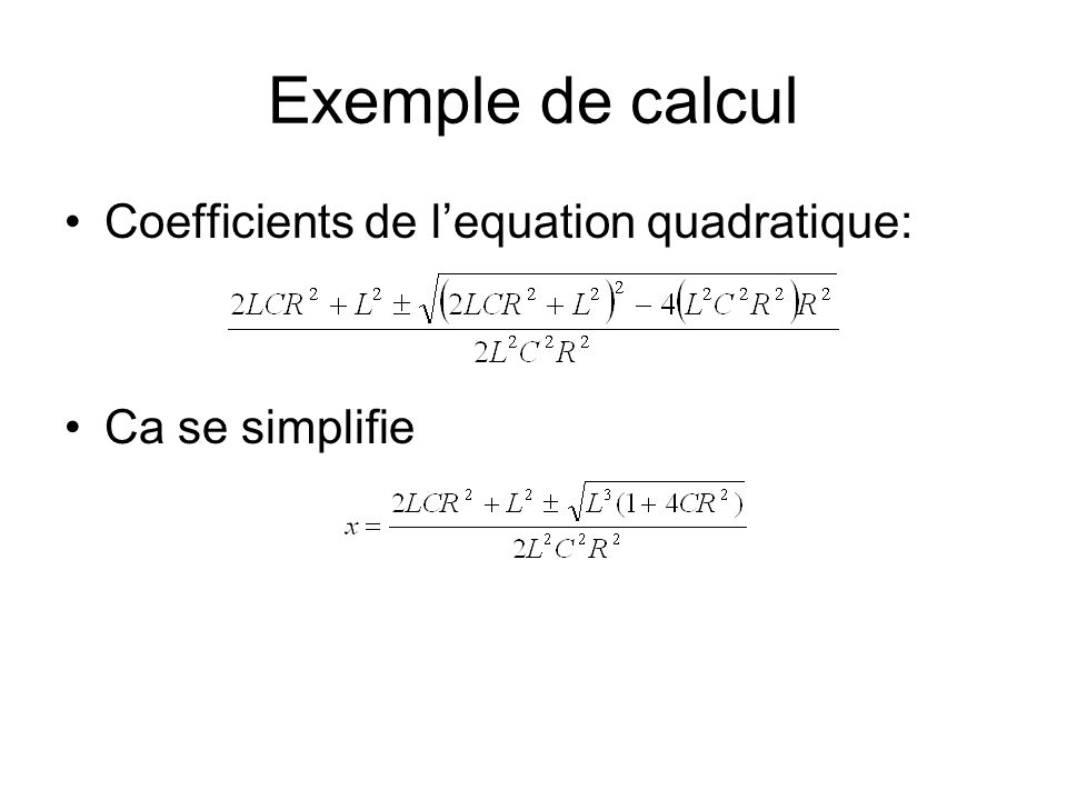 Exemple de calcul Coefficients de l'equation quadratique: