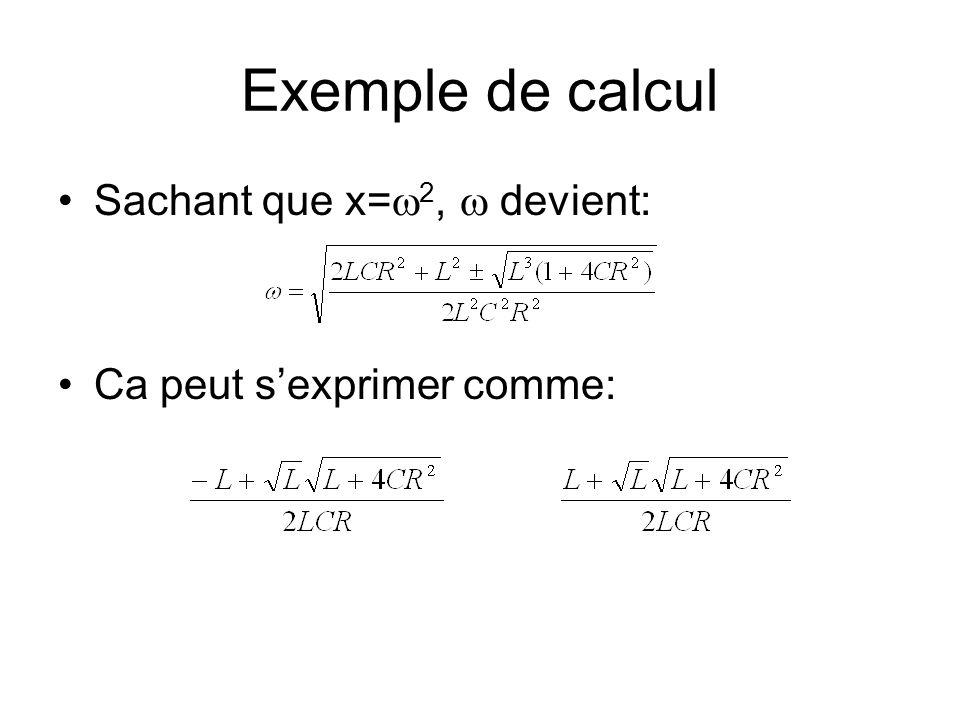 Exemple de calcul Sachant que x=w2, w devient:
