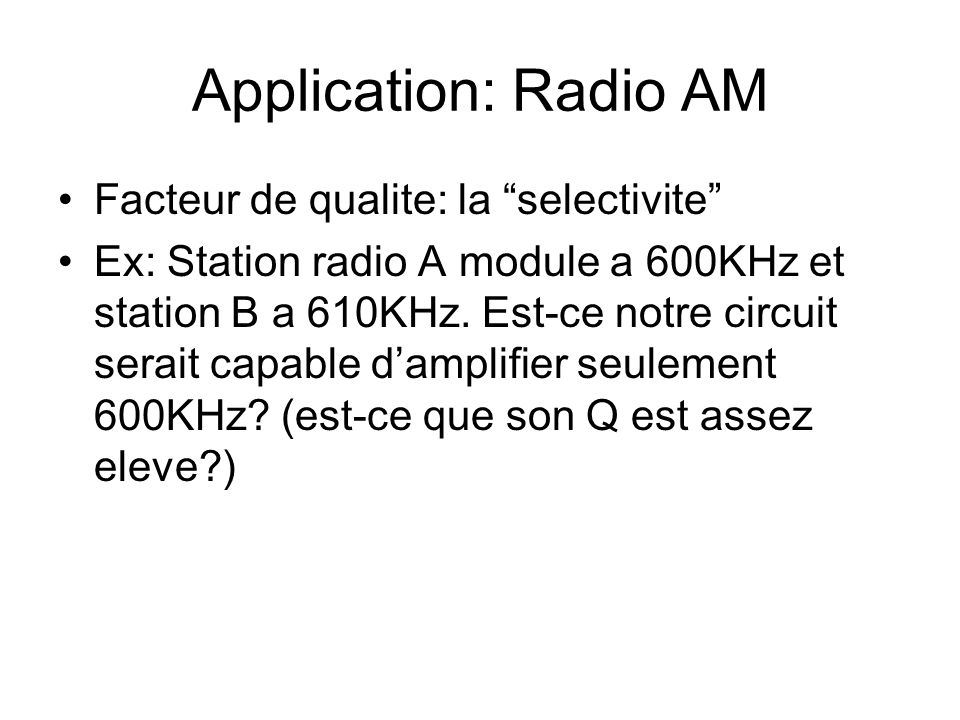 Application: Radio AM Facteur de qualite: la selectivite