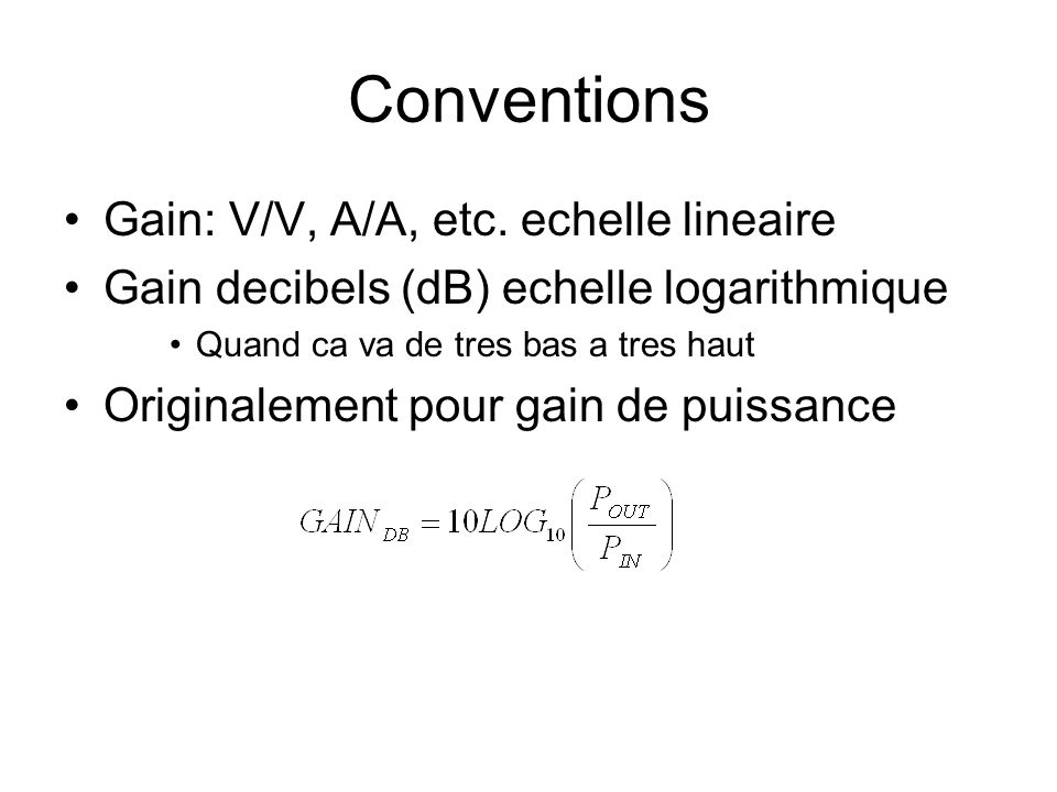 Conventions Gain: V/V, A/A, etc. echelle lineaire