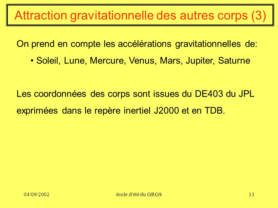 Attraction gravitationnelle des autres corps (3)