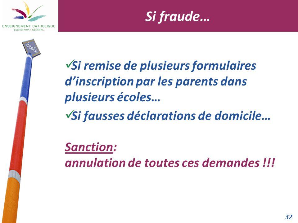 Si fraude… Si remise de plusieurs formulaires d'inscription par les parents dans plusieurs écoles…