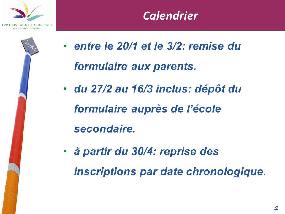 Calendrier entre le 20/1 et le 3/2: remise du formulaire aux parents.