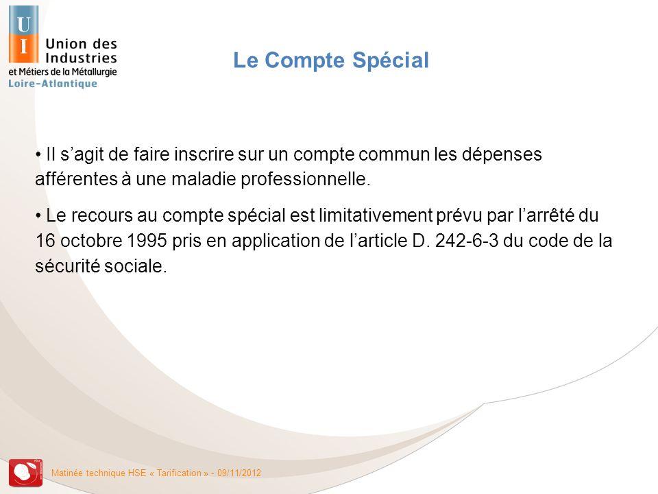 Le Compte Spécial Il s'agit de faire inscrire sur un compte commun les dépenses afférentes à une maladie professionnelle.