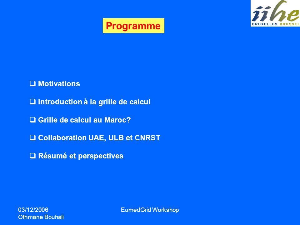 Programme Motivations Introduction à la grille de calcul