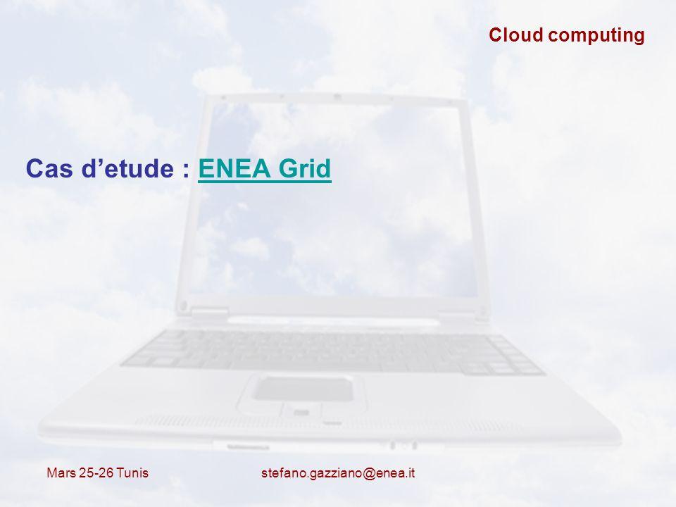 Cas d'etude : ENEA Grid Cloud computing Mars 25-26 Tunis