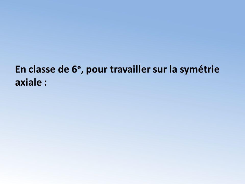 En classe de 6e, pour travailler sur la symétrie axiale :