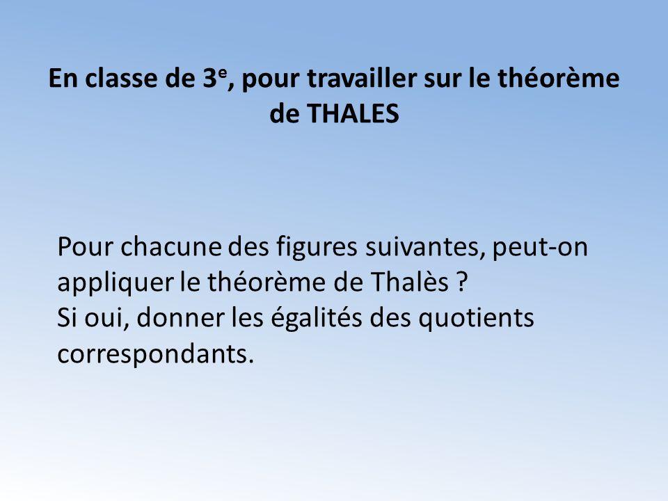 En classe de 3e, pour travailler sur le théorème de THALES