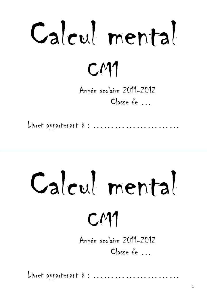 Calcul mental Calcul mental CM1 CM1 Année scolaire 2011-2012
