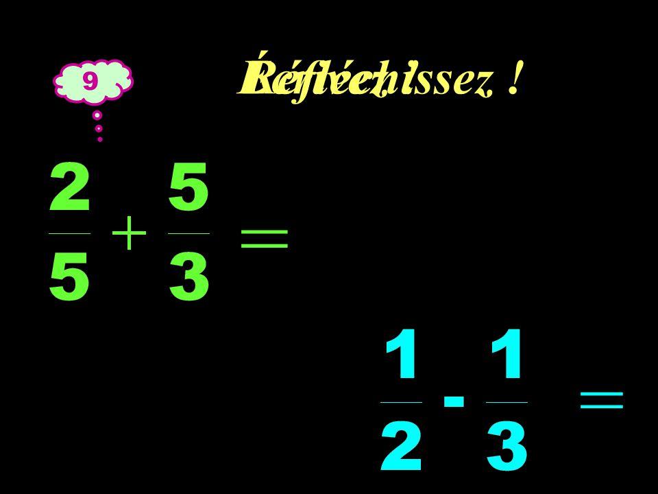 Écrivez ! Réfléchissez ! 9 = =