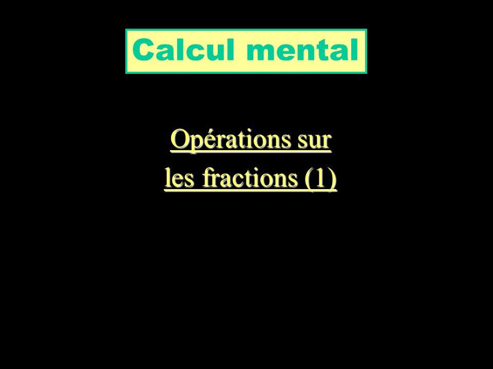 Calcul mental Opérations sur les fractions (1)
