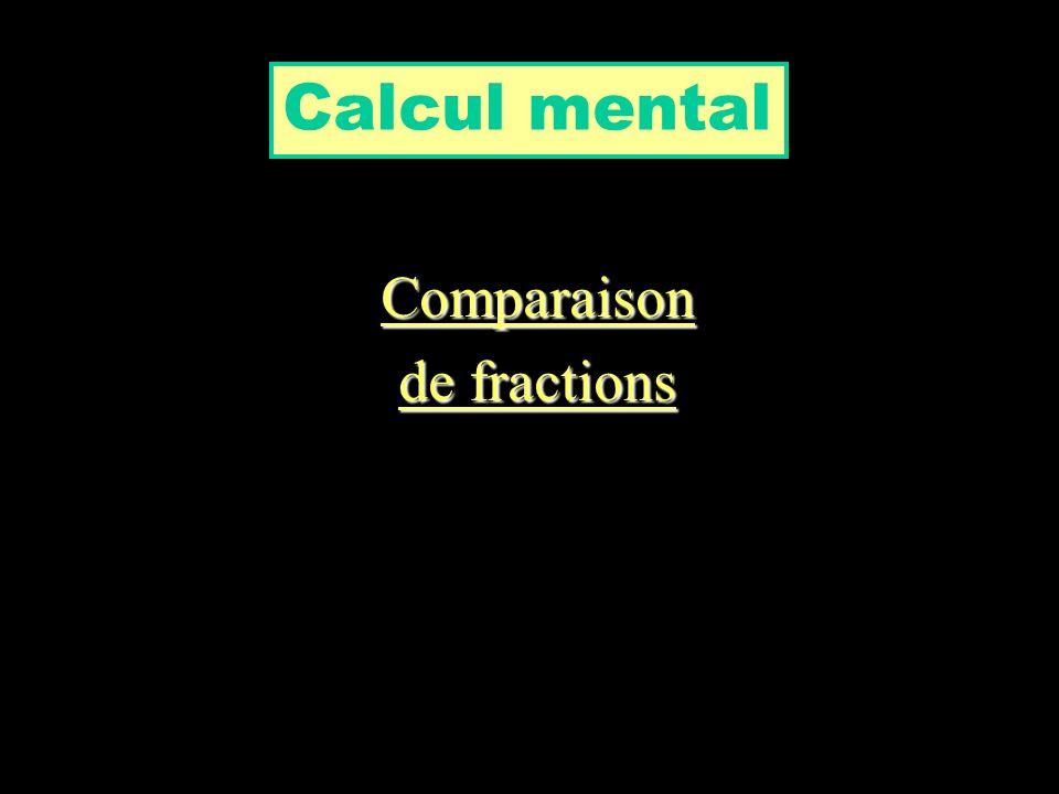 Calcul mental Comparaison de fractions