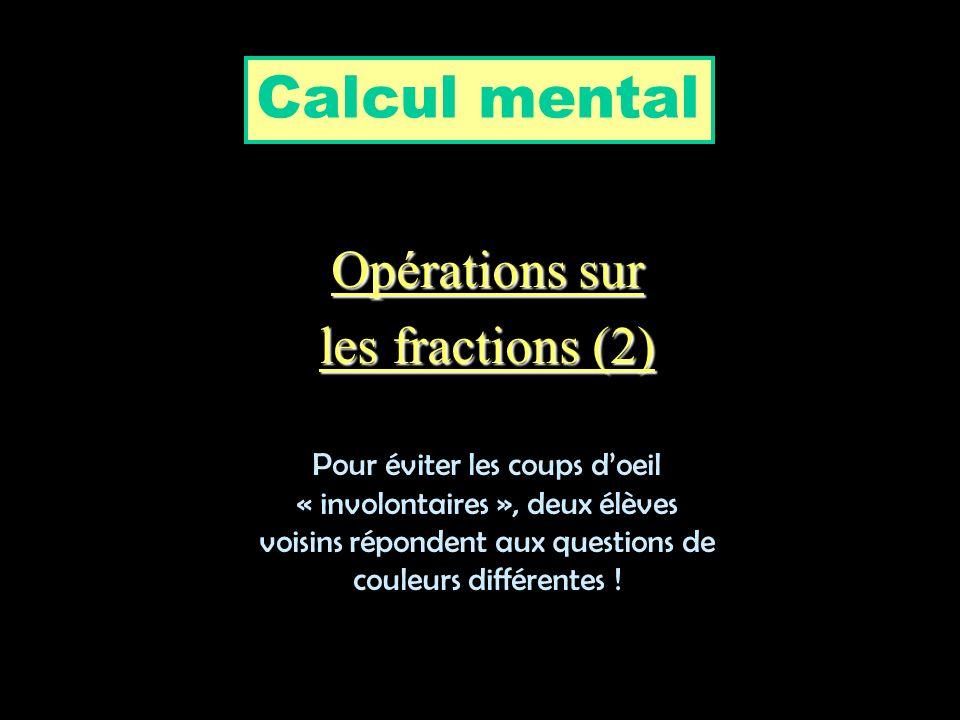 Calcul mental Opérations sur les fractions (2)