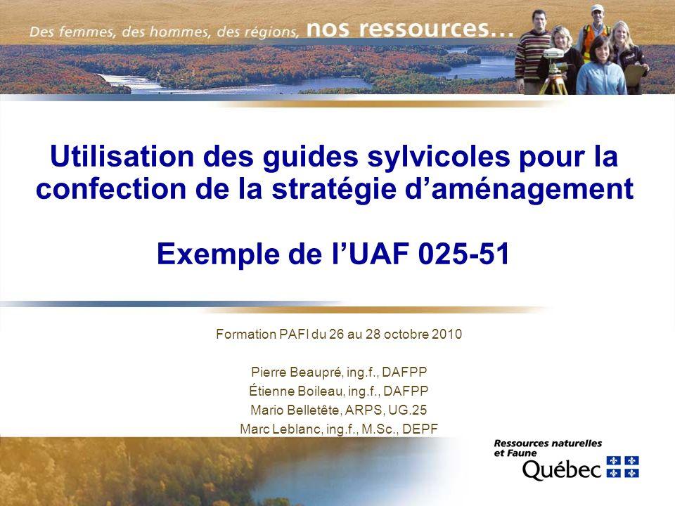 Utilisation des guides sylvicoles pour la confection de la stratégie d'aménagement Exemple de l'UAF 025-51