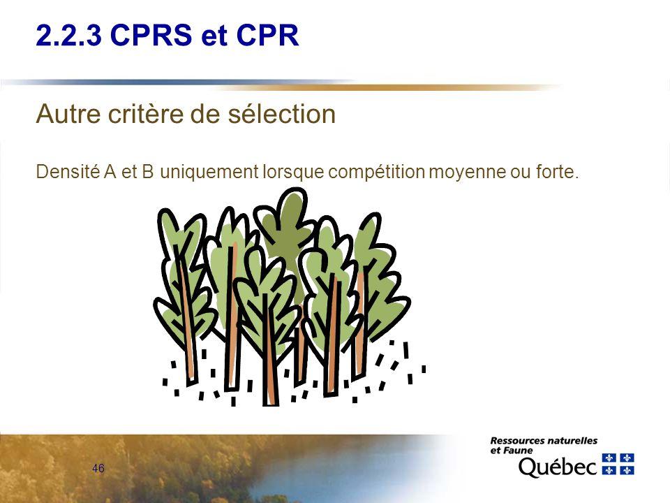 2.2.3 CPRS et CPR Autre critère de sélection