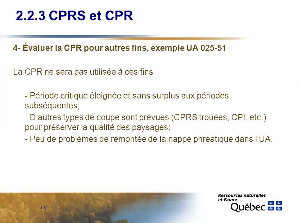 2.2.3 CPRS et CPR 4- Évaluer la CPR pour autres fins, exemple UA 025-51. La CPR ne sera pas utilisée à ces fins.