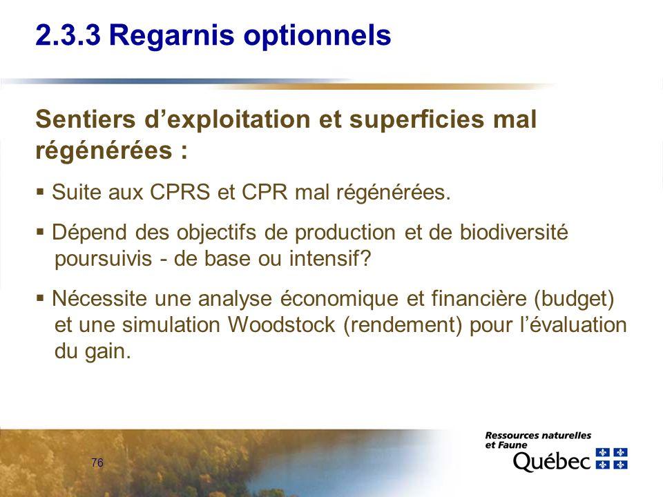 2.3.3 Regarnis optionnels Sentiers d'exploitation et superficies mal régénérées : Suite aux CPRS et CPR mal régénérées.
