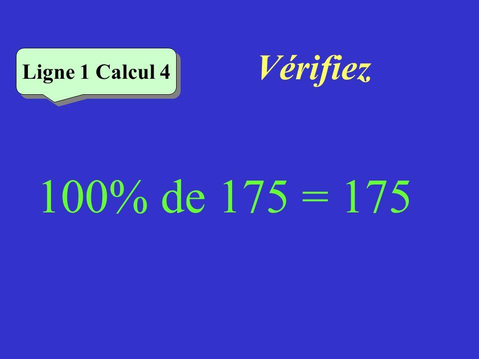 Vérifiez Ligne 1 Calcul 4 100% de 175 = 175