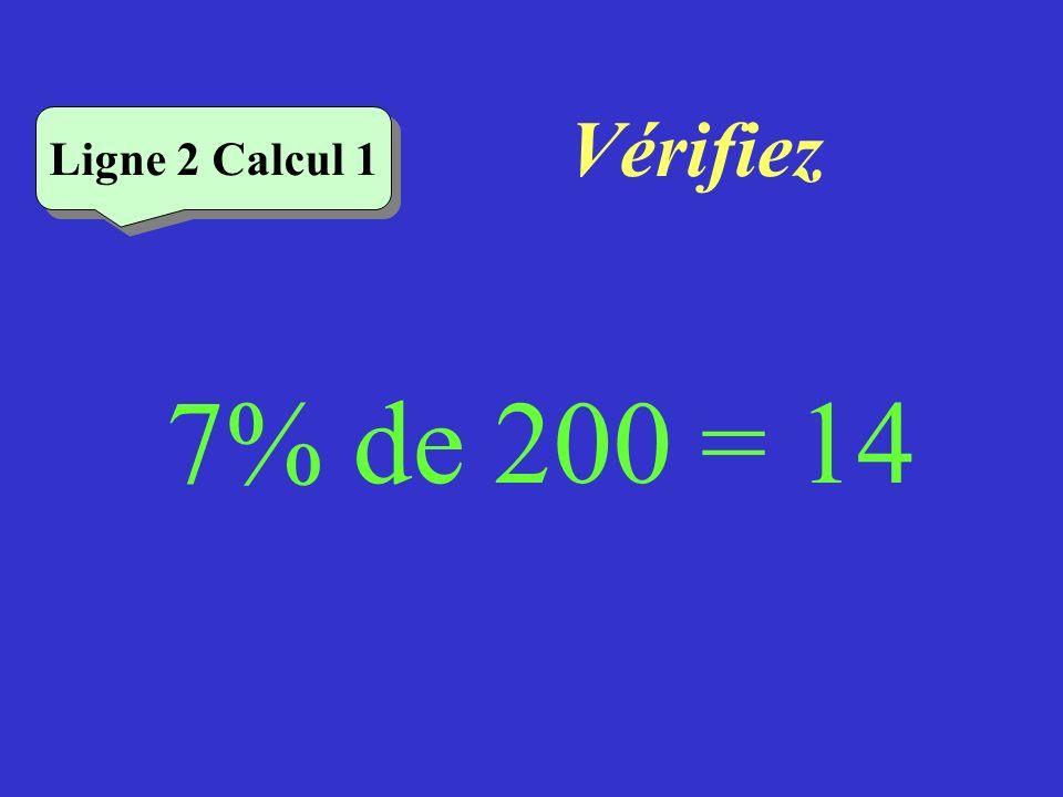 Vérifiez Ligne 2 Calcul 1 7% de 200 = 14