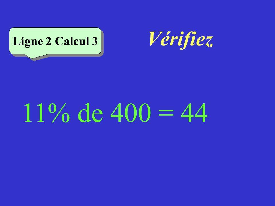 Vérifiez Ligne 2 Calcul 3 11% de 400 = 44