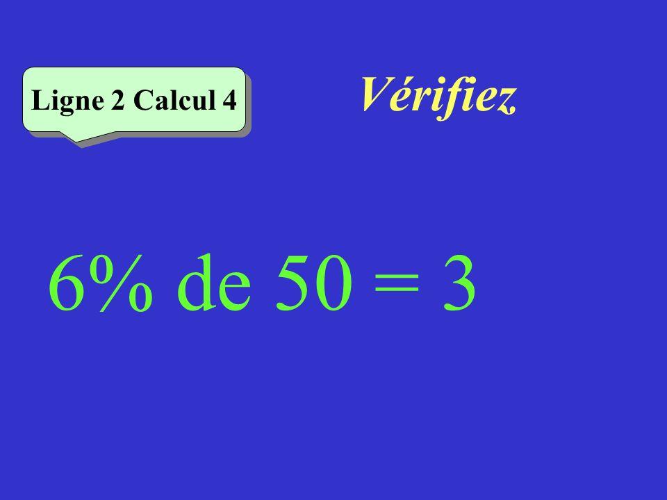 Vérifiez Ligne 2 Calcul 4 6% de 50 = 3