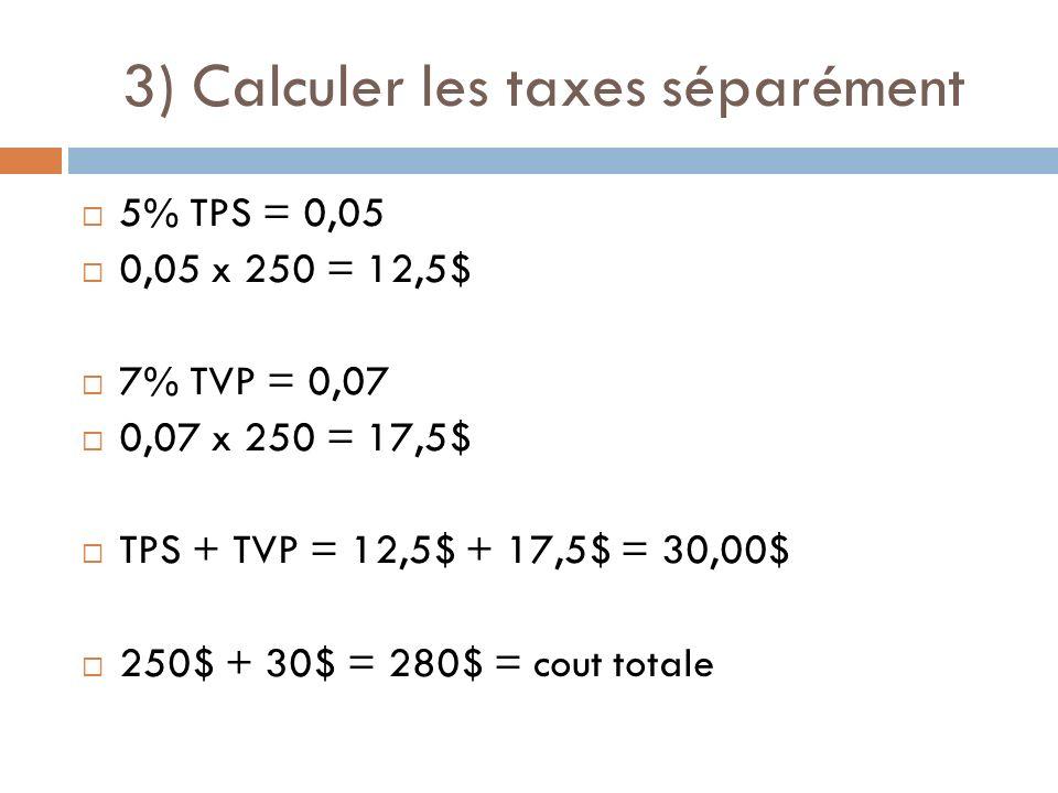 3) Calculer les taxes séparément