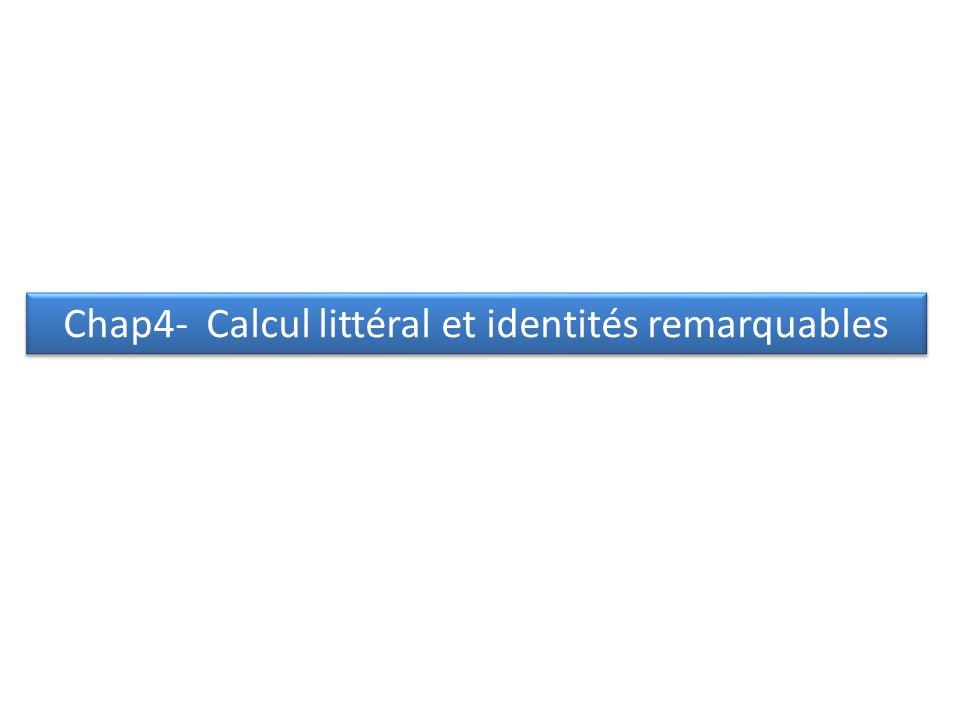 Chap4- Calcul littéral et identités remarquables