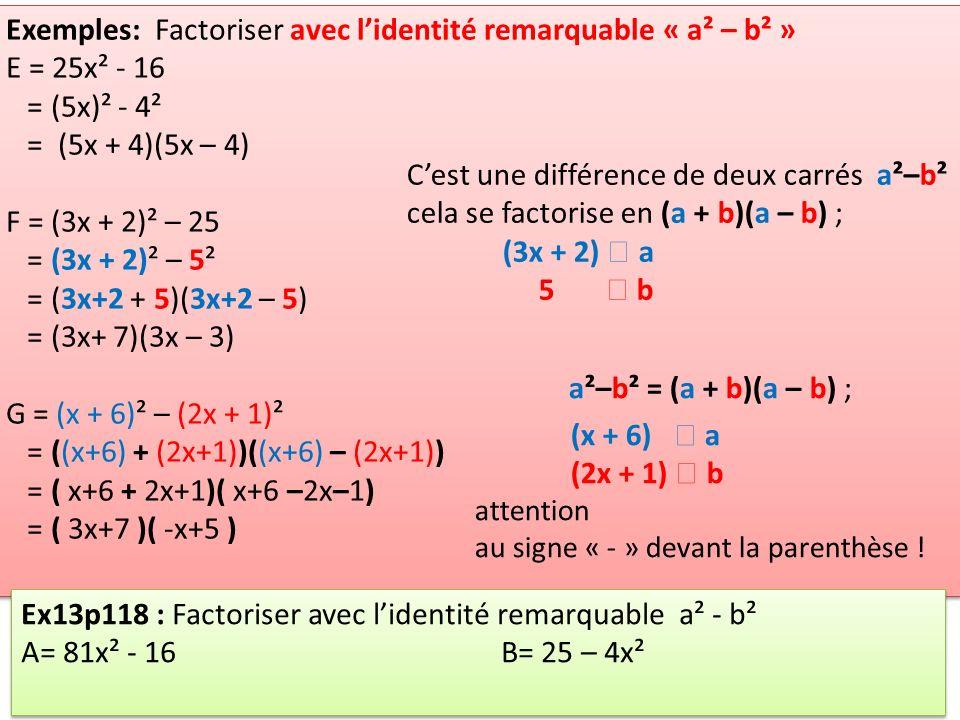Exemples: Factoriser avec l'identité remarquable « a² – b² »