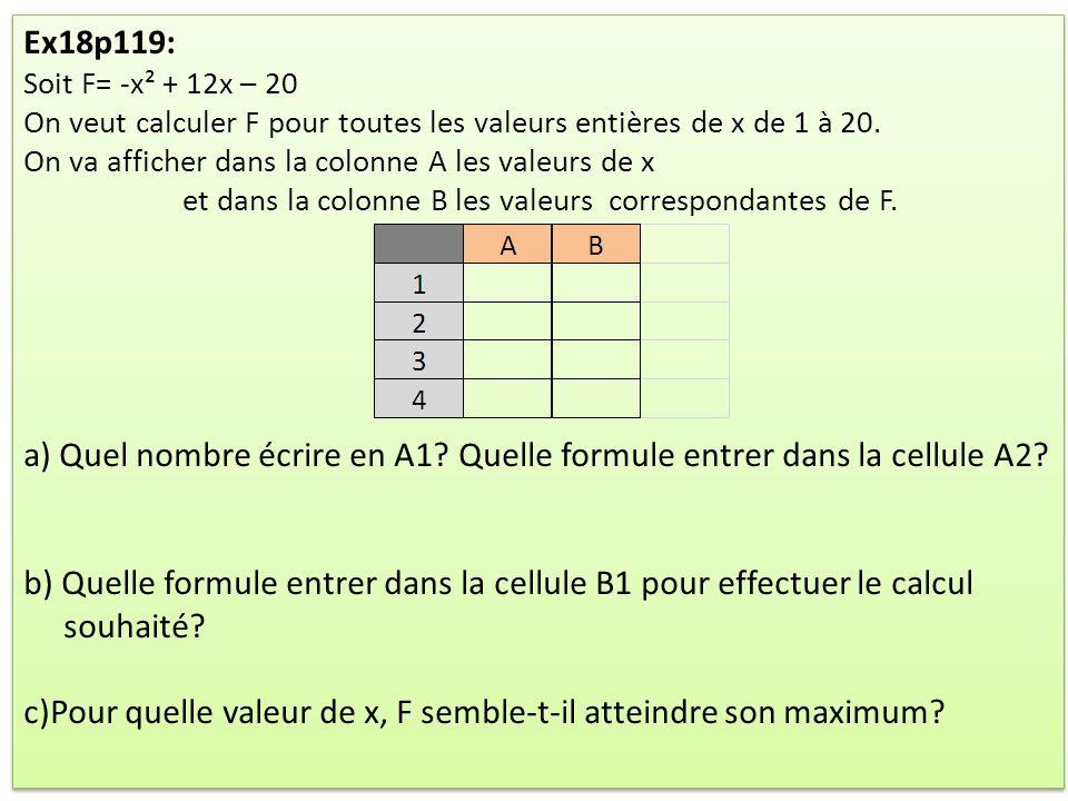 a) Quel nombre écrire en A1 Quelle formule entrer dans la cellule A2