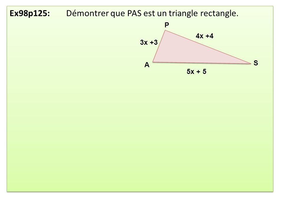 Ex98p125: Démontrer que PAS est un triangle rectangle.
