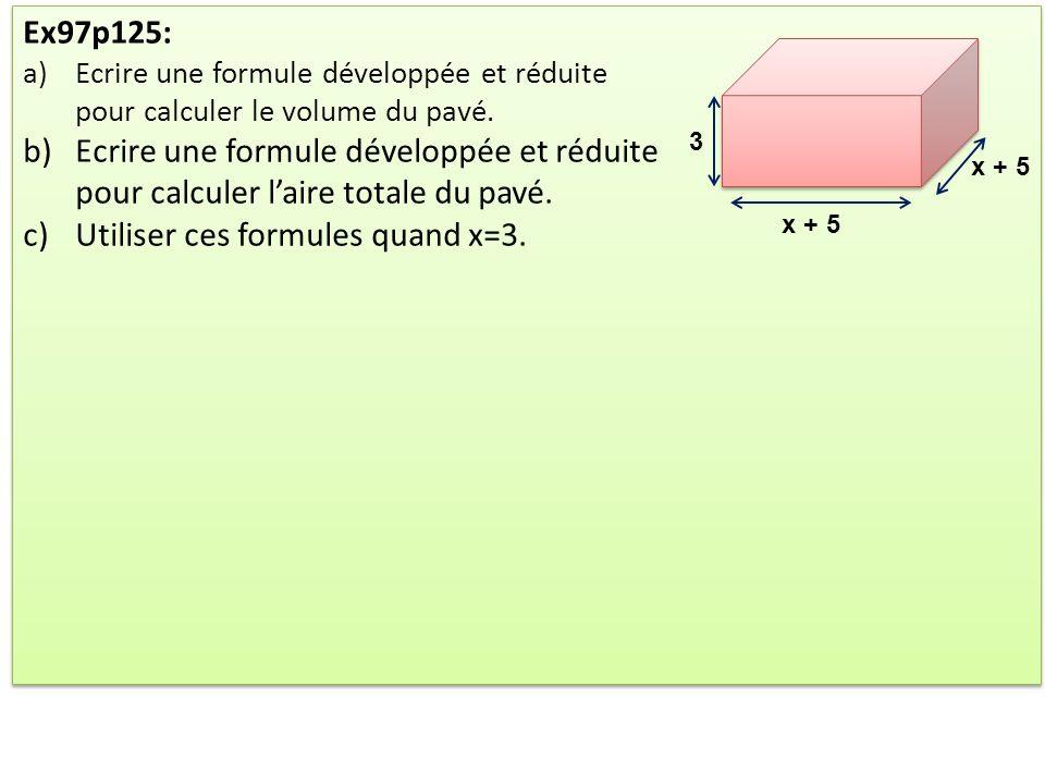 Utiliser ces formules quand x=3.