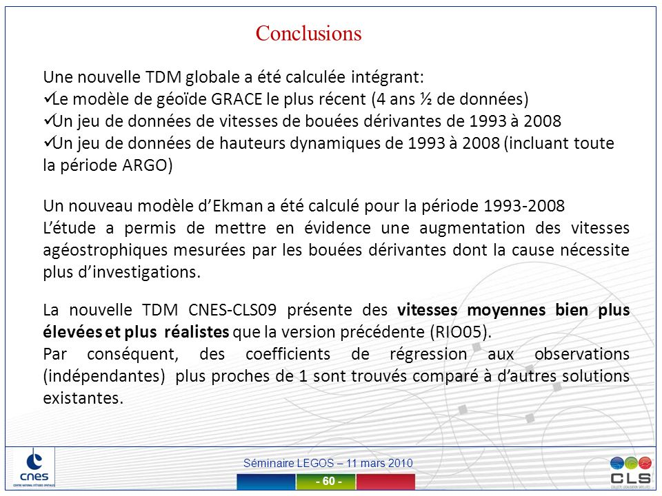 Conclusions Une nouvelle TDM globale a été calculée intégrant:
