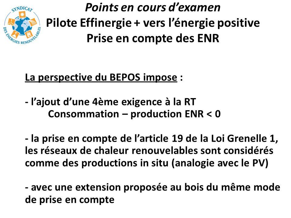 Points en cours d'examen Pilote Effinergie + vers l'énergie positive Prise en compte des ENR