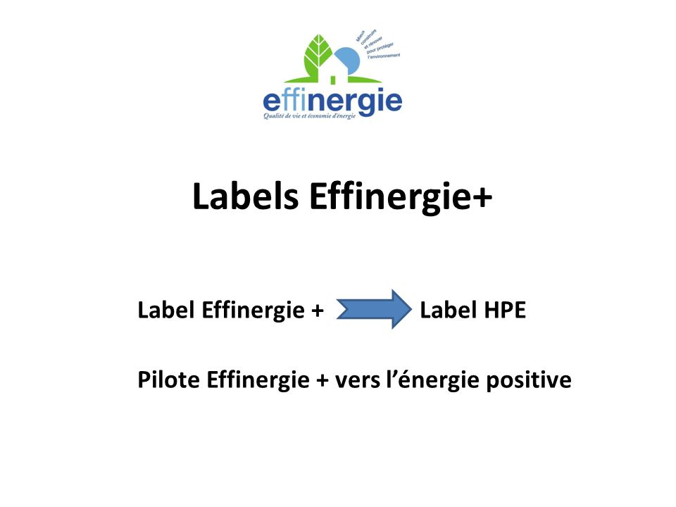 Labels Effinergie+ Label Effinergie + Label HPE