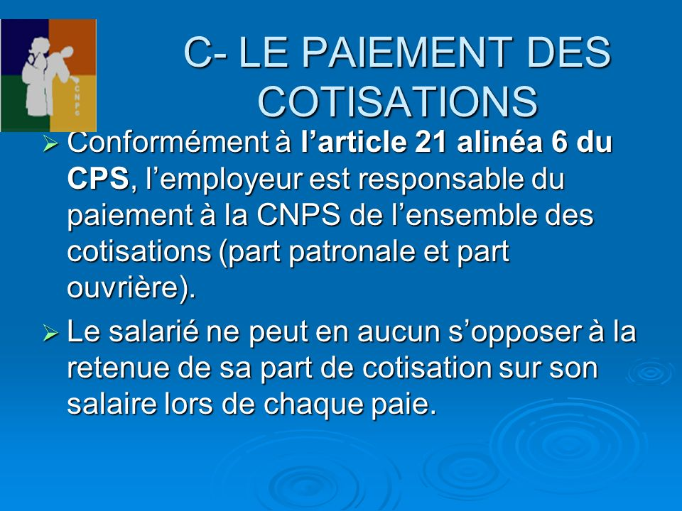 C- LE PAIEMENT DES COTISATIONS