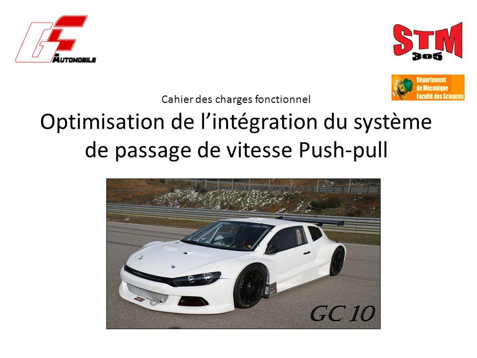 Cahier des charges fonctionnel Optimisation de l'intégration du système de passage de vitesse Push-pull