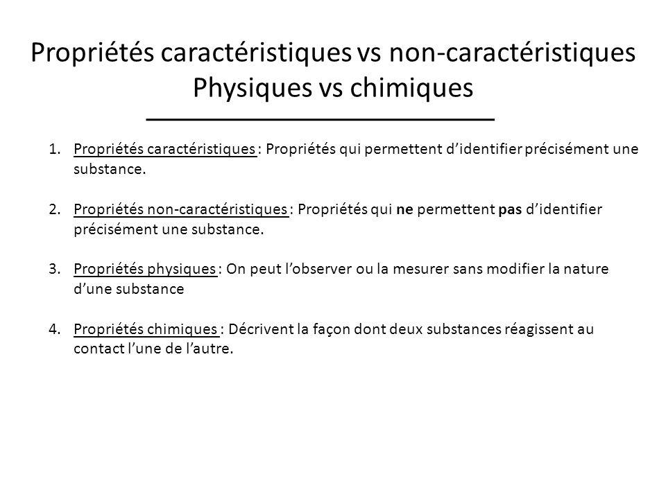 Propriétés caractéristiques vs non-caractéristiques