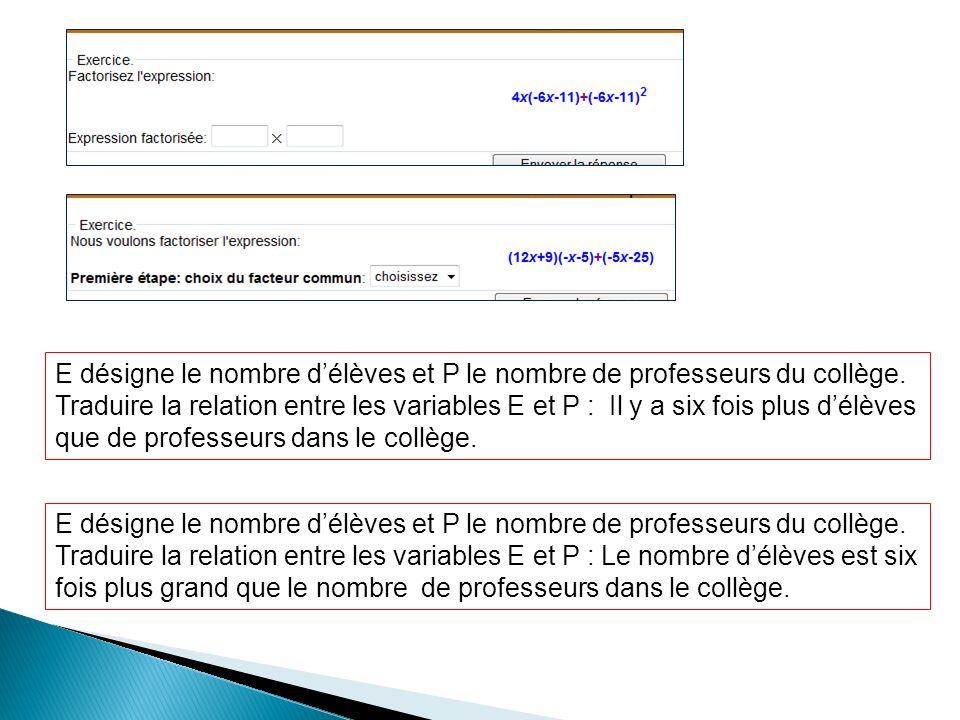 E désigne le nombre d'élèves et P le nombre de professeurs du collège.
