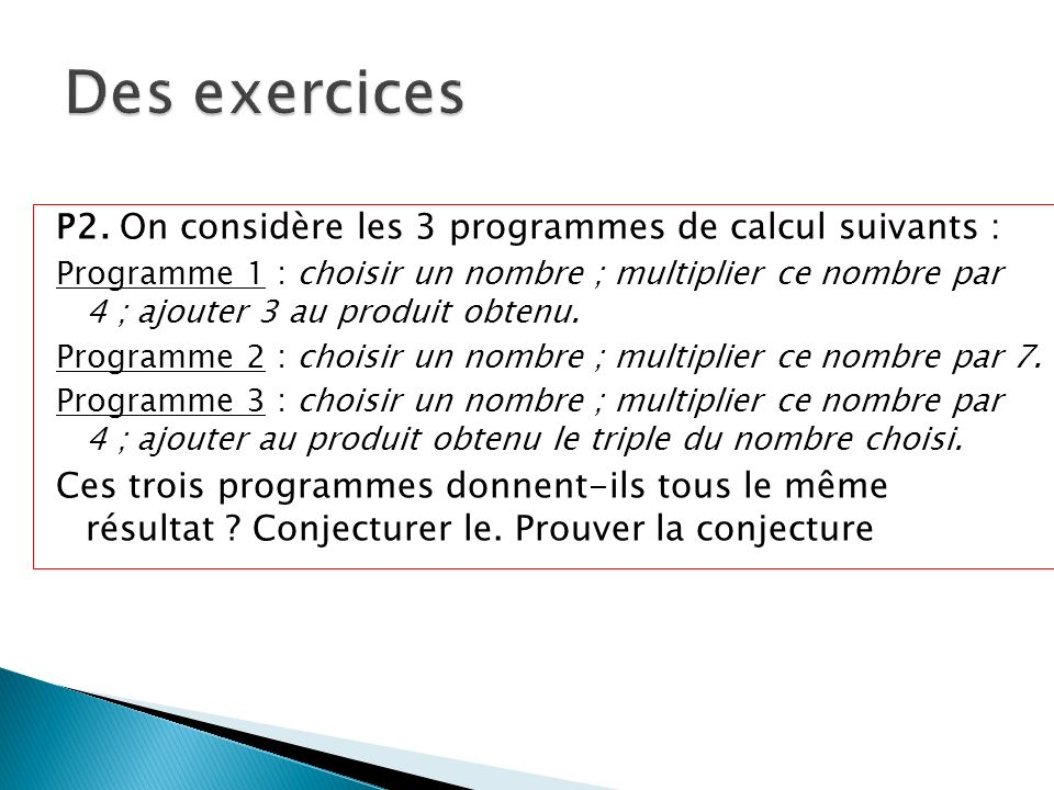 Des exercices P2. On considère les 3 programmes de calcul suivants :