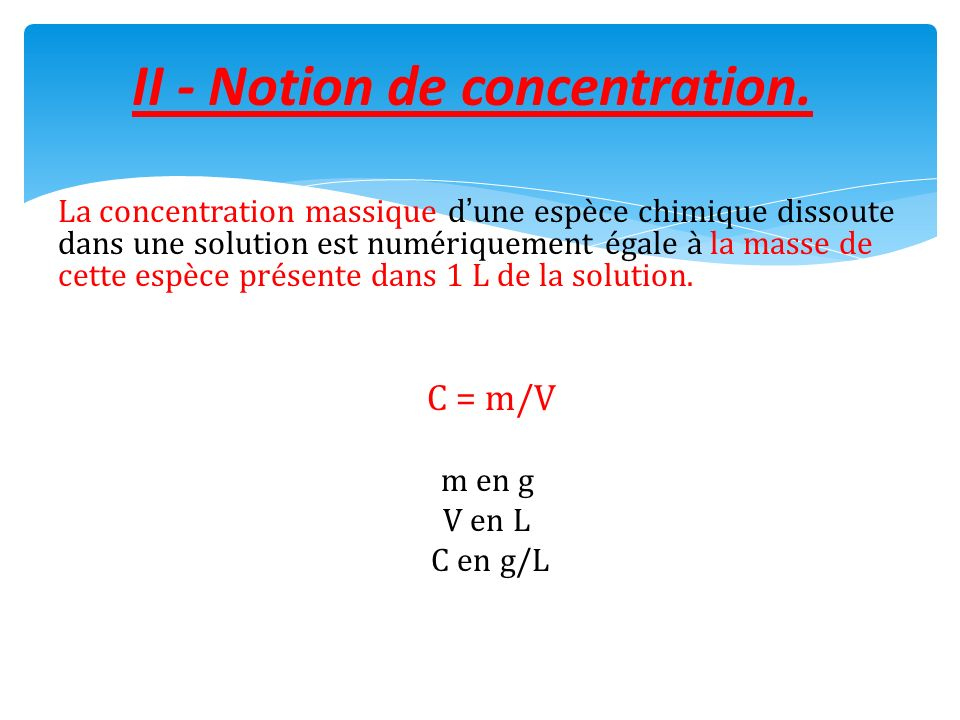 II - Notion de concentration.